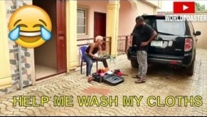 Video: Nigerian Comedy Clips - Help Me Wash My Cloths